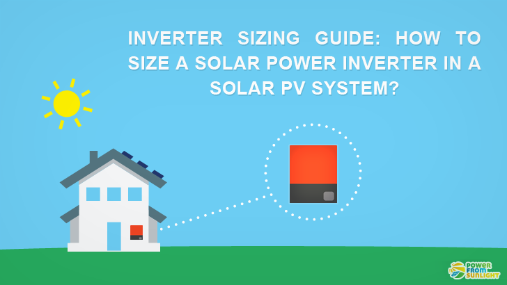 Inverter Sizing Guide: How to Size A Solar Power Inverter In A Solar